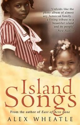 Island Songs by Alex Wheatle
