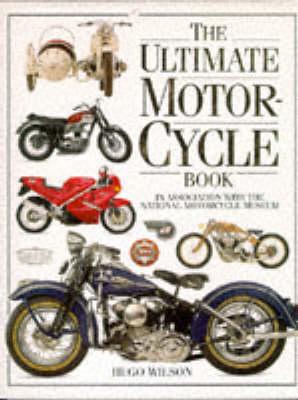 Ultimate Motorcycle Book by Hugo Wilson