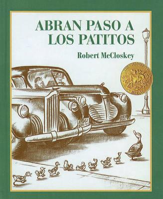 Abran Paso A los Patitos by Robert McCloskey