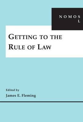 Getting to the Rule of Law by James E. Fleming