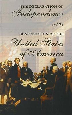 The Declaration of Independence and the Constitution of the United States of America by Cass R. Sunstein
