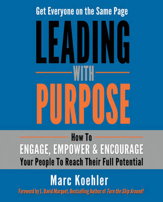 Leading with Purpose by Marc Koehler