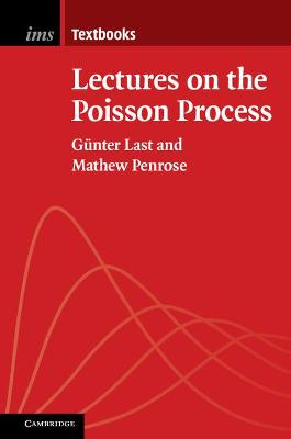 Lectures on the Poisson Process by Gunter Last