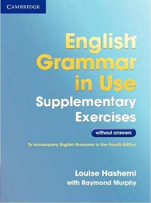 English Grammar in Use Supplementary Exercises .without Answers by Louise Hashemi