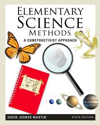 Elementary Science Methods: A Constructivist Approach by David Jerner Martin
