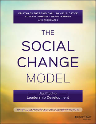 The Social Change Model by Kristan C. Skendall