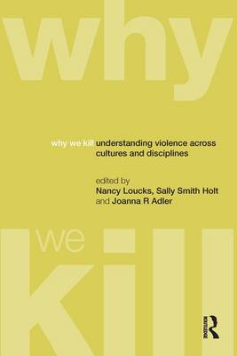 Why We Kill by Nancy Loucks