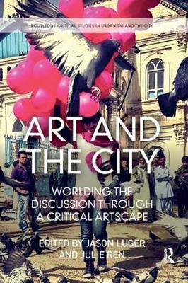 Art and the City: Worlding the Discussion through a Critical Artscape by Jason Luger