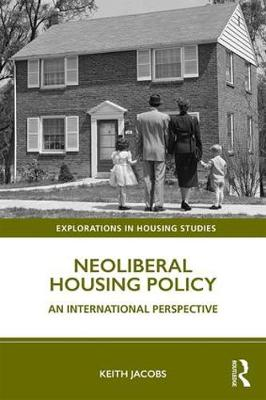 Neoliberal Housing Policy: An International Perspective by Keith Jacobs