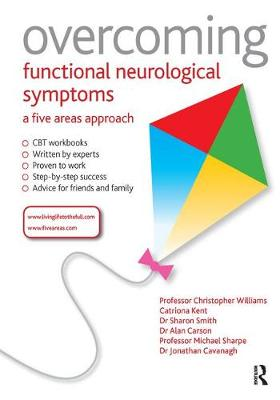 Overcoming Functional Neurological Symptoms: A Five Areas Approach by Christopher Williams
