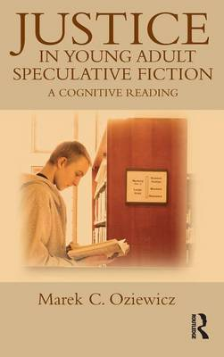 Justice in Young Adult Speculative Fiction by Marek C. Oziewicz