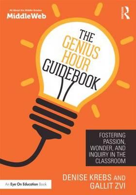 Genius Hour Guidebook by Denise Krebs