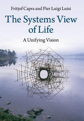 The Systems View of Life by Fritjof Capra