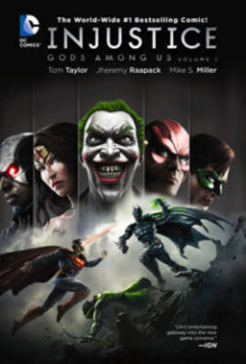 Injustice Injustice: Gods Among Us Volume 1 TP Gods Among Us Volume 1 by Jheremy Raapack