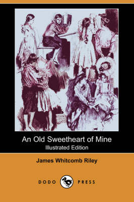 Old Sweetheart of Mine (Illustrated Edition) (Dodo Press) book