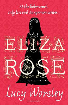Eliza Rose by Lucy Worsley