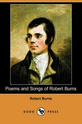 Poems and Songs of Robert Burns (Dodo Press) book