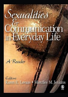 Sexualities and Communication in Everyday Life by Karen E. Lovaas