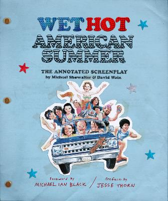Wet Hot American Summer: The Annotated Screenplay by David Wain