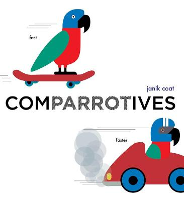 Comparrotives (A Grammar Zoo Book) book