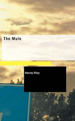 The Mule by Harvey Riley