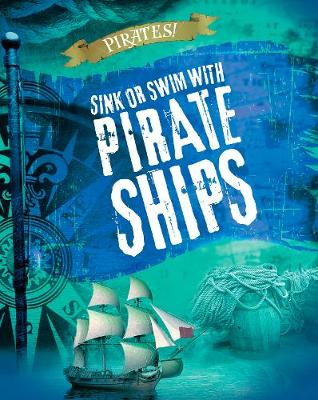 Sink or Swim with Pirate Ships by Liam O'Donnell