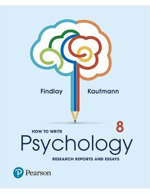 How to Write Psychology Research Reports and Essays by Bruce Findlay