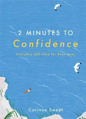 2 Minutes to Confidence: Everyday Self-Care for Busy Lives book