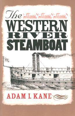 The Western River Steamboat by Adam I. Kane