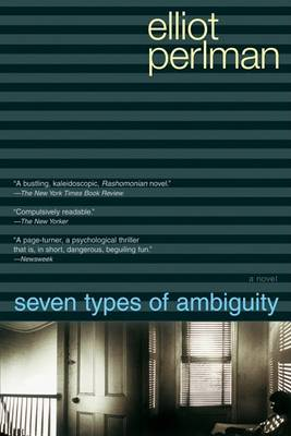Seven Types of Ambiguity by Elliot Perlman