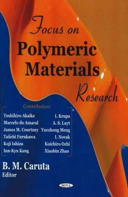 Focus on Polymeric Materials Research by B. M. Caruta