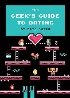 Geek's Guide To Dating book