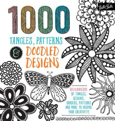 1,000 Tangles, Patterns & Doodled Designs by Walter Foster