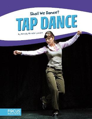 Shall We Dance? Tap Dance by Wendy Hinote Lanier