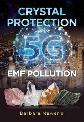Crystal Protection from 5G and EMF Pollution book