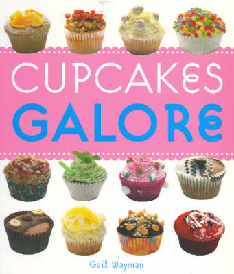 Cupcakes Galore by G. Wagman