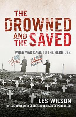 The Drowned and the Saved by Les Wilson