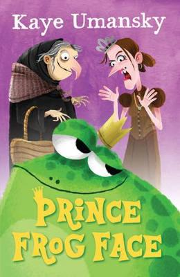 Prince Frog Face by Kaye Umansky