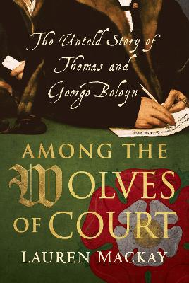 Among the Wolves of Court by Lauren Mackay