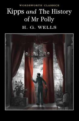 Kipps and The History of Mr Polly by H.G. Wells