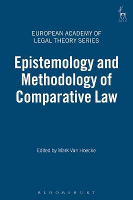 Epistemology and Methodology of Comparative Law by Mark Van Hoecke