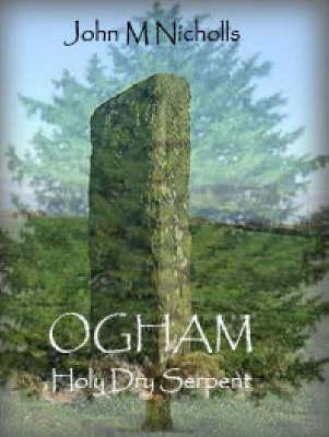 Ogham: Holy Dry Serpent by John M Nicholls