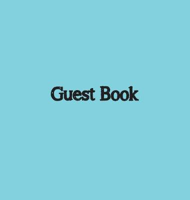 Guest Book, Visitors Book, Guests Comments, Vacation Home Guest Book, Beach House Guest Book, Comments Book, Visitor Book, Nautical Guest Book, Holiday Home, Bed & Breakfast, Retreat Centres, Family Holiday Home Guest Book (Hardback) by Lollys Publishing