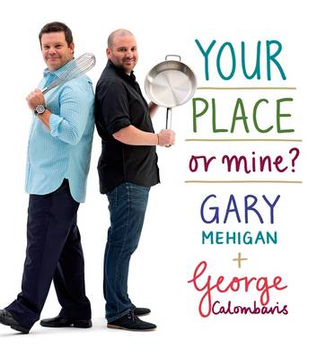 Your Place or Mine? by Gary Mehigan
