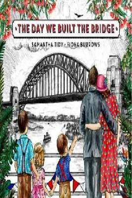 The Day We Built the Bridge by Samantha Tidy