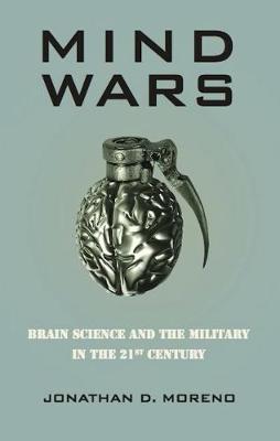 Mind Wars by Jonathan D. Moreno