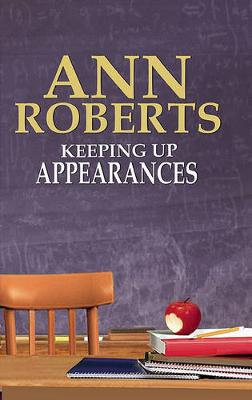 Keeping Up Appearances by Ann Roberts