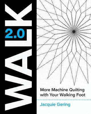 Walk 2.0: More Machine Quilting with Your Walking Foot book