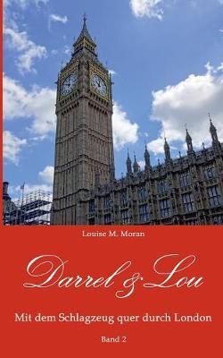 Darrel & Lou - Mit Dem Schlagzeug Quer Durch London by Louise Moran