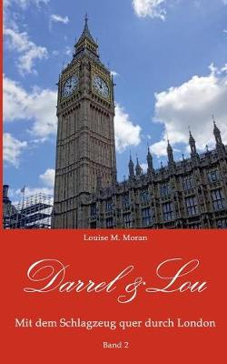Darrel & Lou - Mit Dem Schlagzeug Quer Durch London by Louise M Moran